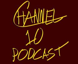 Channel 10 Podcast