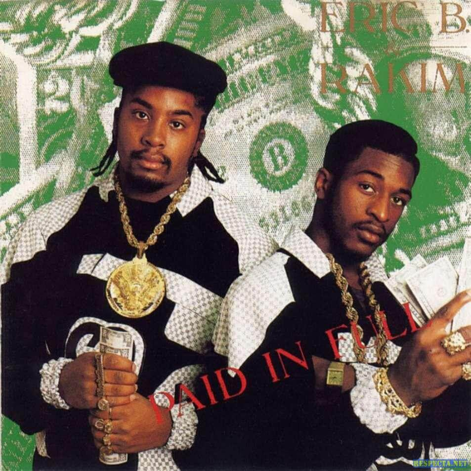"Eric B & Rakim ""Paid In Full"" (1987)"