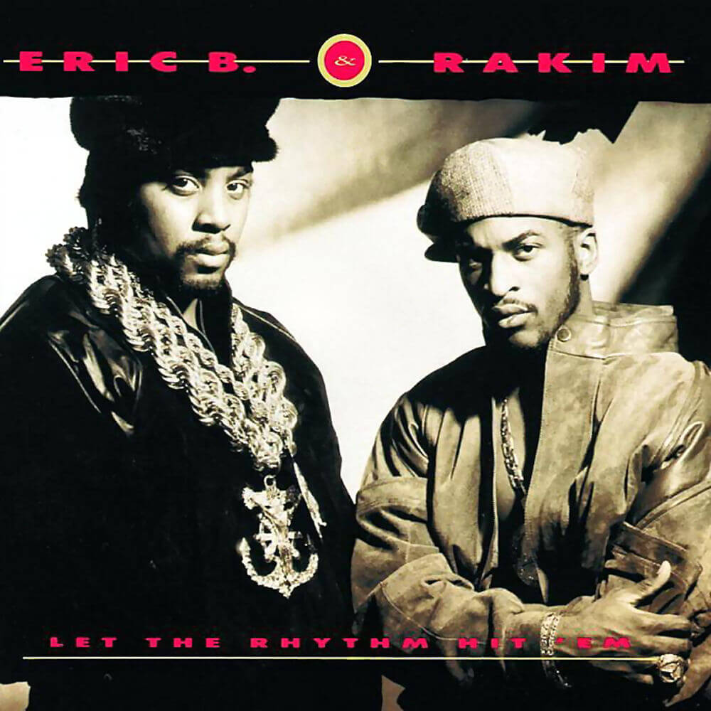 "Eric B & Rakim ""Let The Rhythm Hit Em"" (1990)"