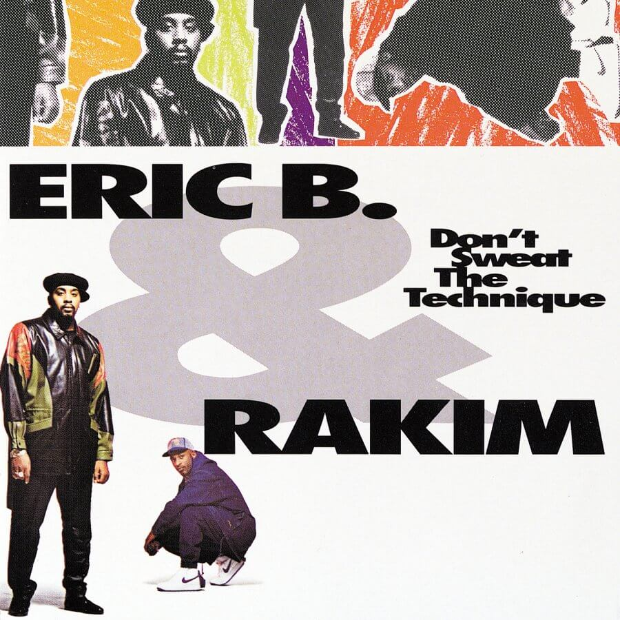 "Eric B & Rakim ""Don't Sweat The Technique"" (1992)"