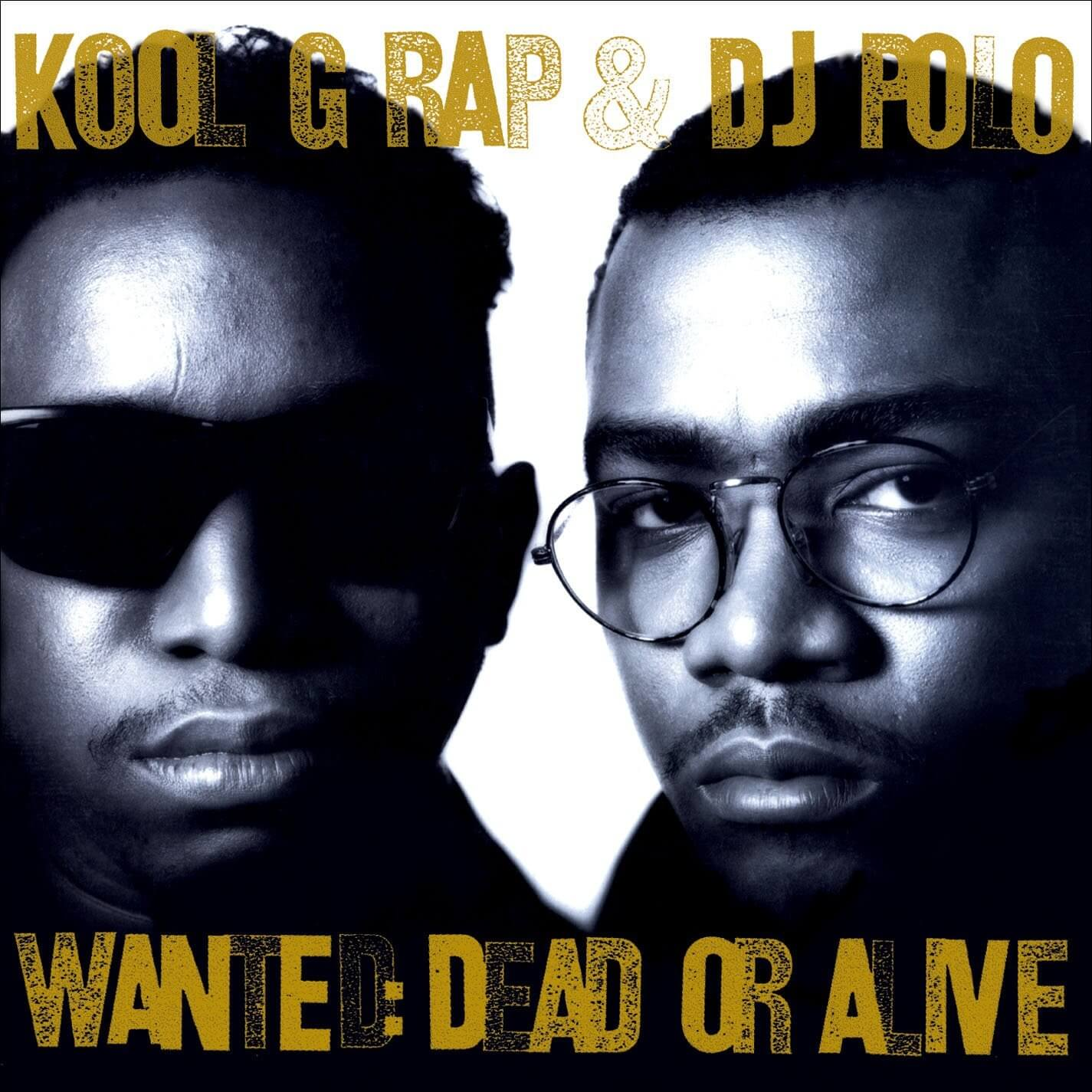 "Kool G Rap & DJ Polo ""Wanted: Dead or Alive"" (1990)"