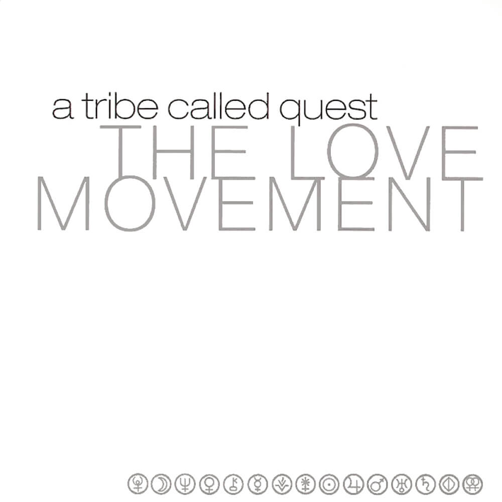 "A Tribe Called Quest ""The Love Movement"" (1998)"