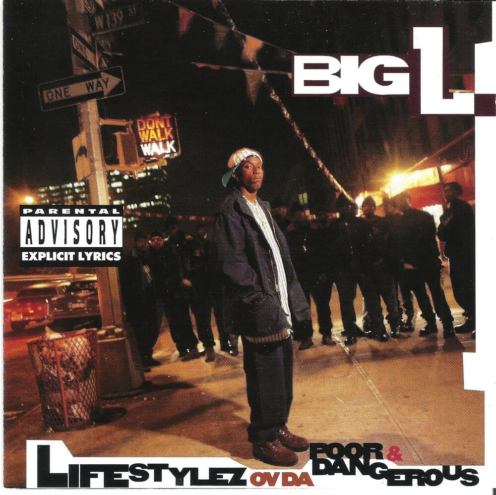 "Big L ""Lifestylez Ov Da Poor & Dangerous"" (1995)"