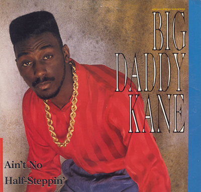 Big_Daddy_Kane_-_Aint_No_Half_Steppin