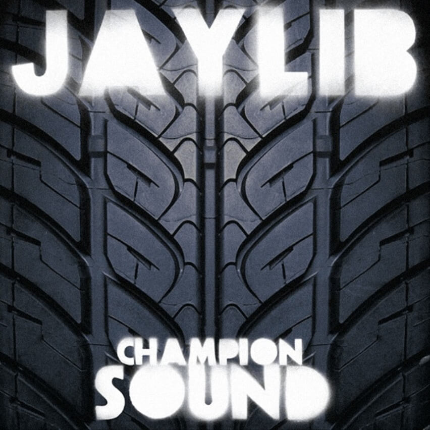 "Jaylib ""Champion Sound"" (2003)"