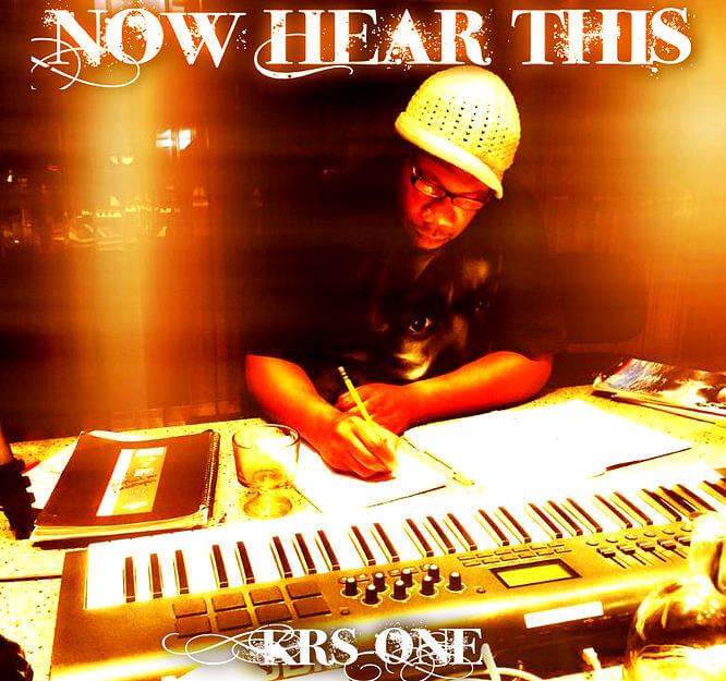 KRS ONE 2015 NOW HEAR THIS