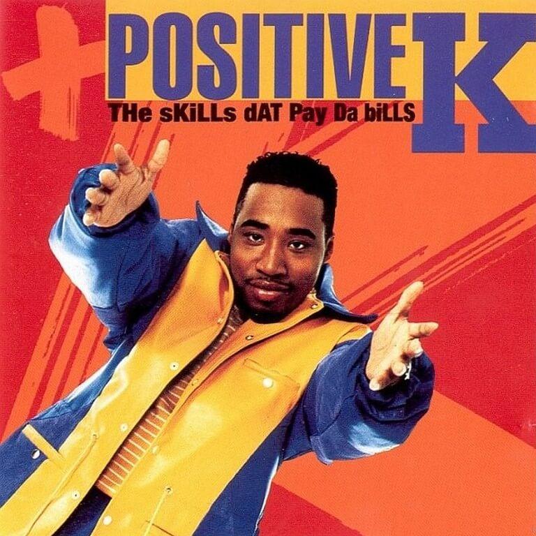 "Positive K ""The Skills Dat Pay Da Bills"" (1992)"