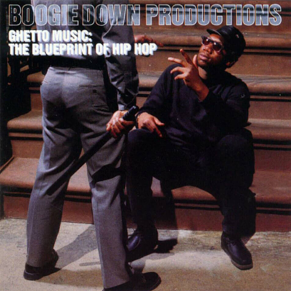 "Boogie Down Productions ""Ghetto Music: The Blueprint Of Hip Hop"" (1989)"