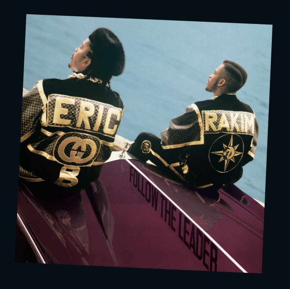 "Eric B & Rakim ""Follow The Leader"" (1988)"