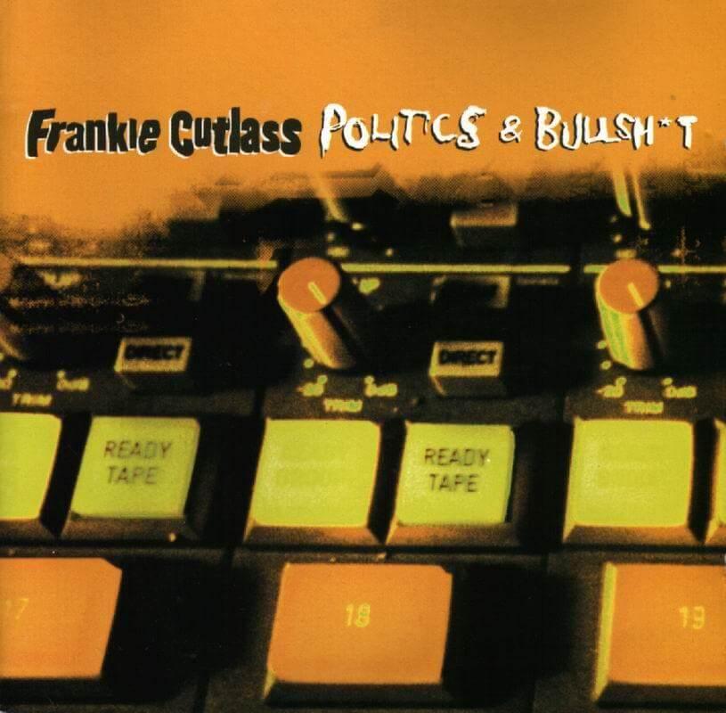 frankiecutlass-politicsbullshit(Front)