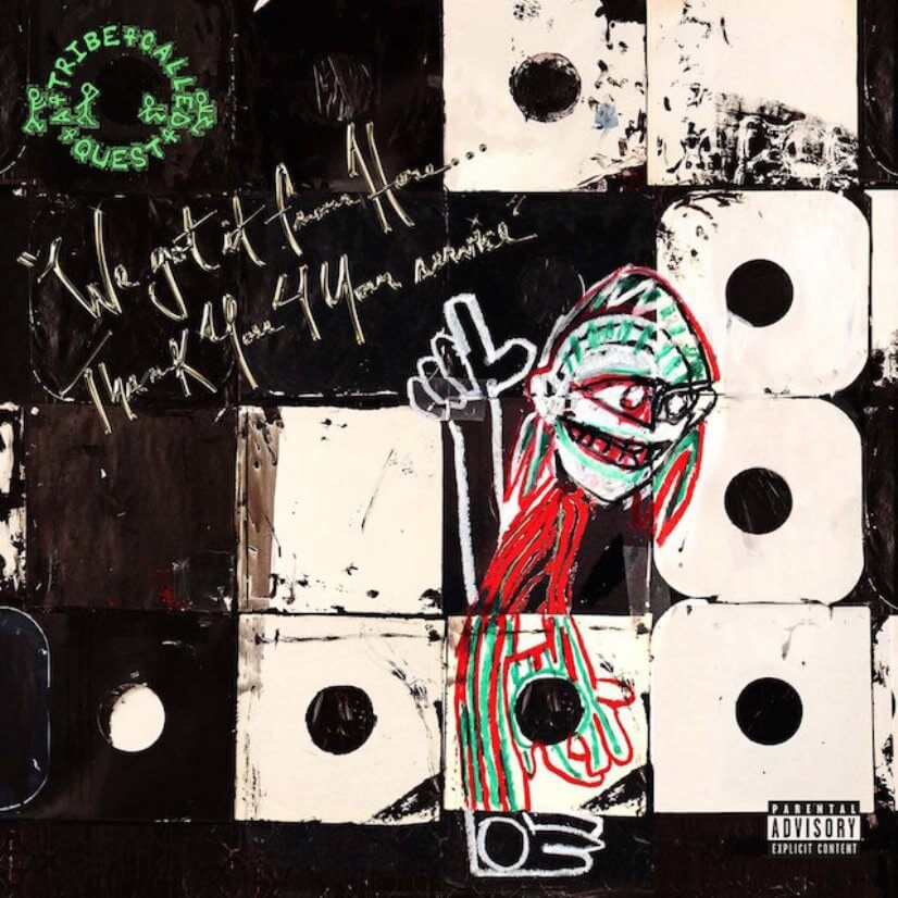 "A Tribe Called Quest ""We Got It from Here… Thank You 4 Your Service"" (2016)"