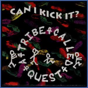 "A Tribe Called Quest ""Can I Kick It?"" (1990)"