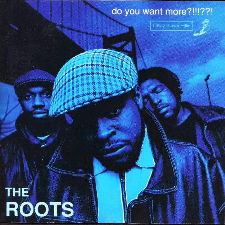 The_Roots-Do_You_Want_More-FULL