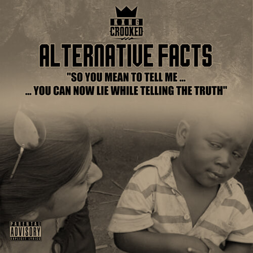 "KXNG Crooked ""Alternative Facts"""