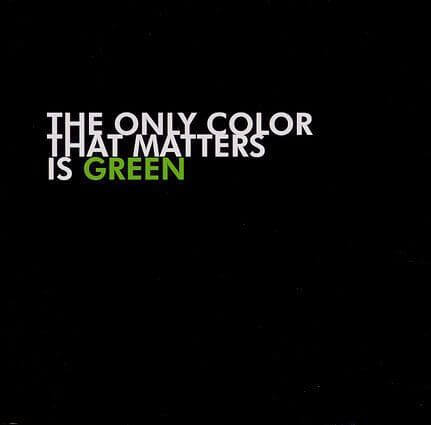 The_Only_Color_That_Matters_Is_Green