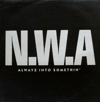 Alwayz_into_Somethin'_(1991),_by_N.W.A