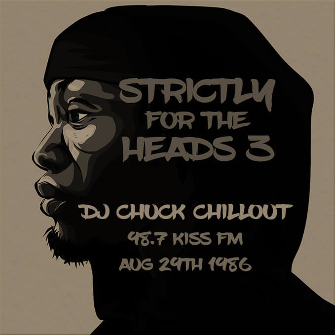 Strictly For The Heads: DJ Chuck Chillout On 98.7 Kiss FM (August 1986)