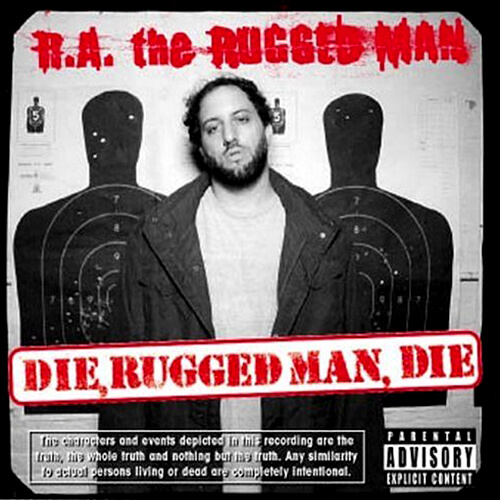 R.A. the Rugged Man – Die, Rugged Man, Die
