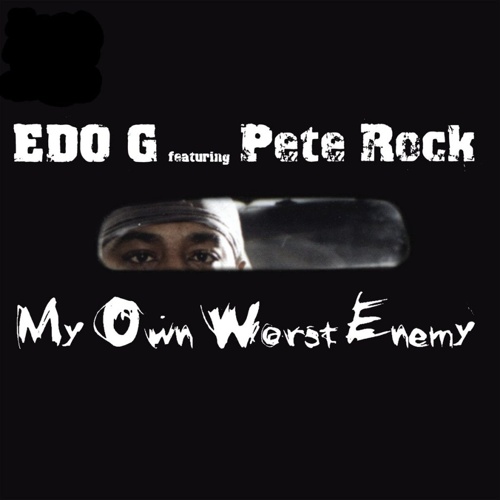 Edo. G feat. Pete Rock – My Own Worst Enemy
