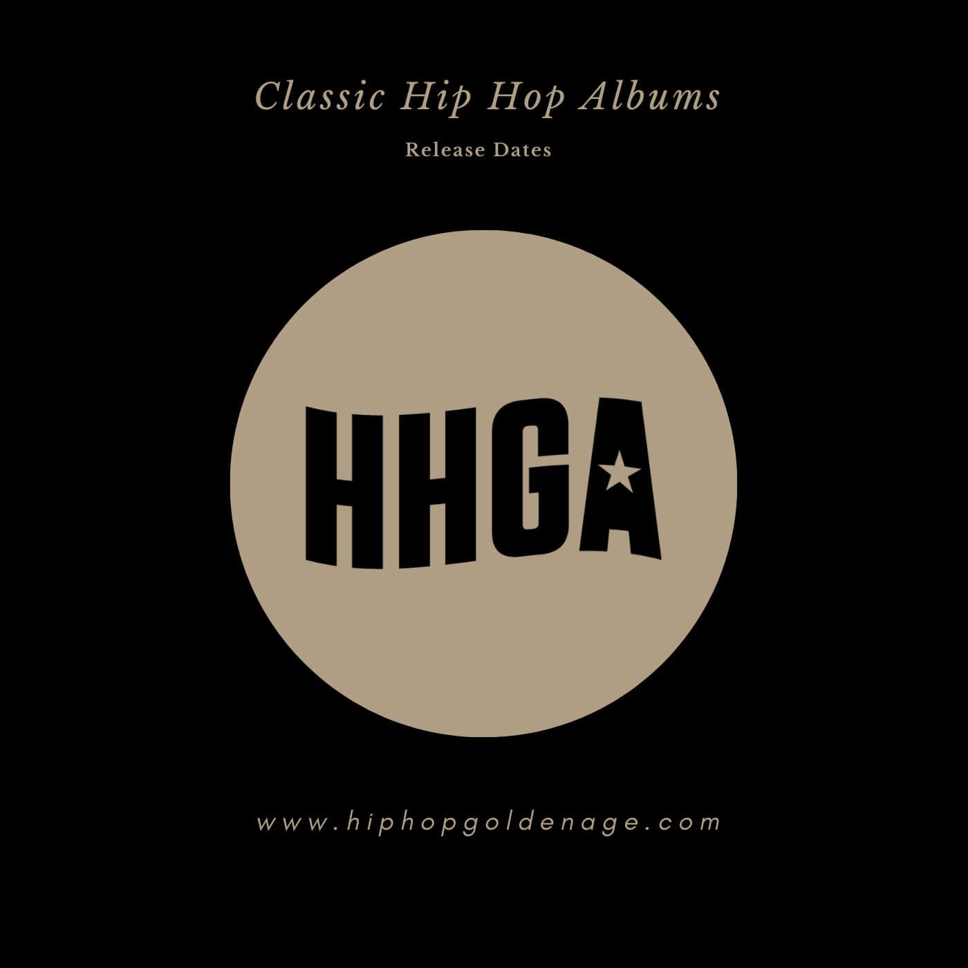 Classic Hip Hop Albums | Releases Dates - Hip Hop Golden Age