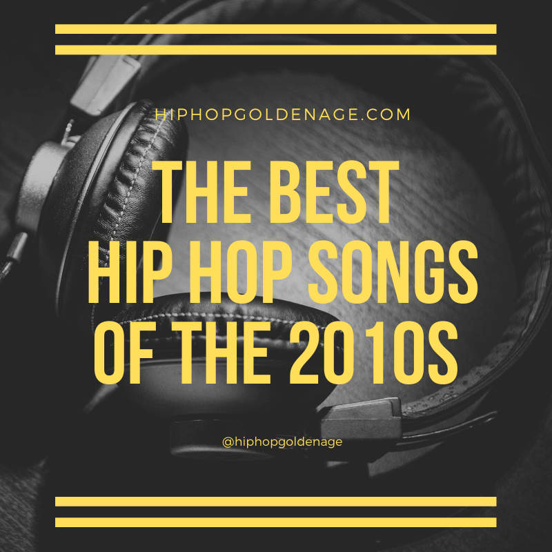 the best hip hop songs of the 2010s