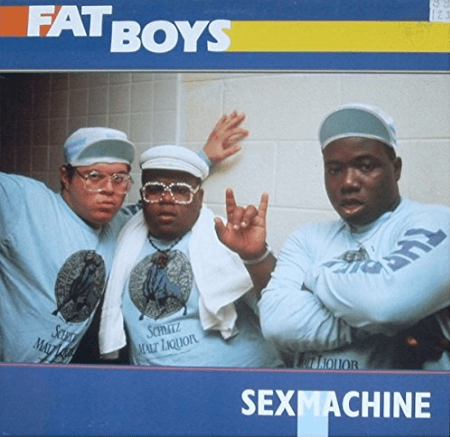 "Fat Boys ""Sex Machine"" (1986)"