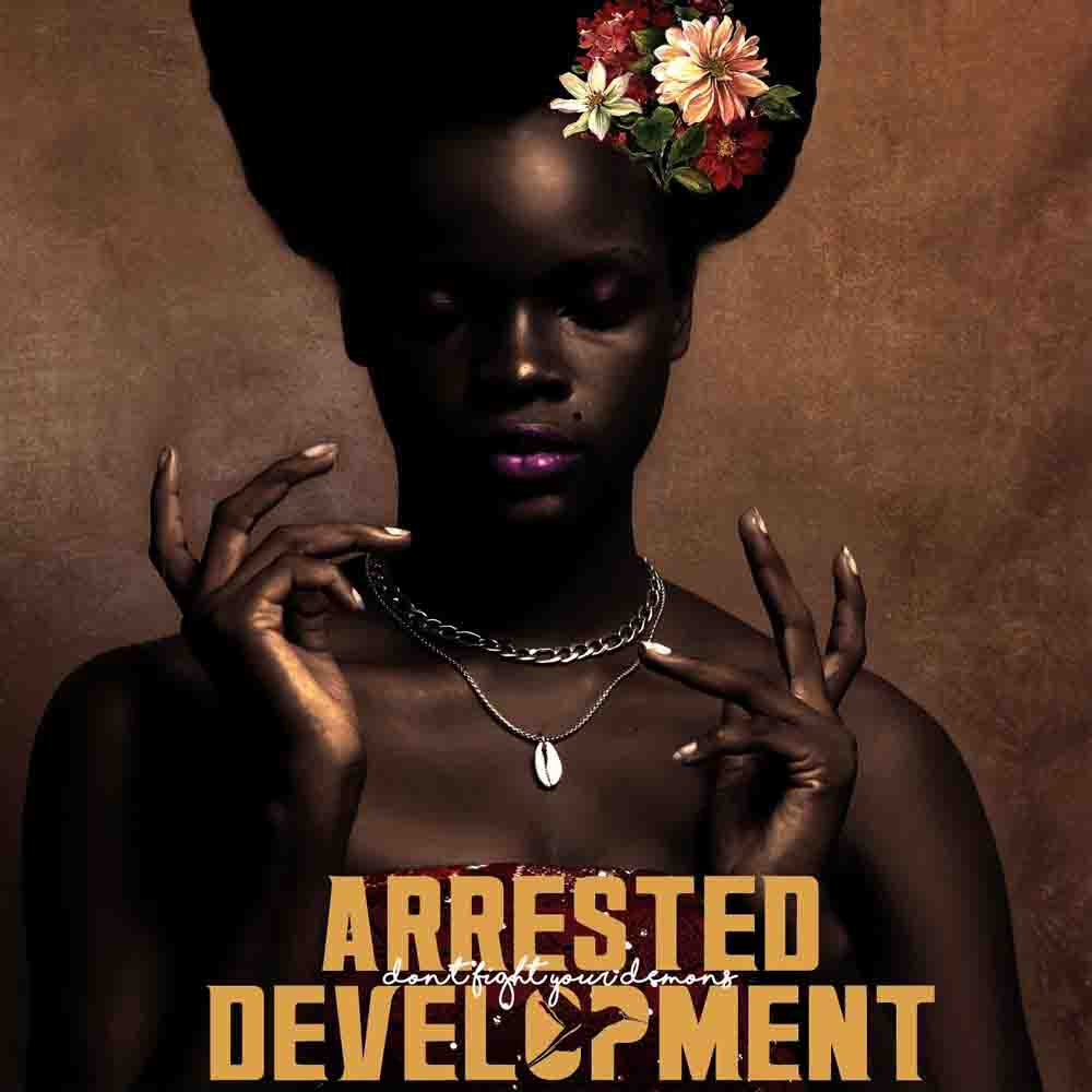 Arrested Development - Don't Fight Your Demons | Review