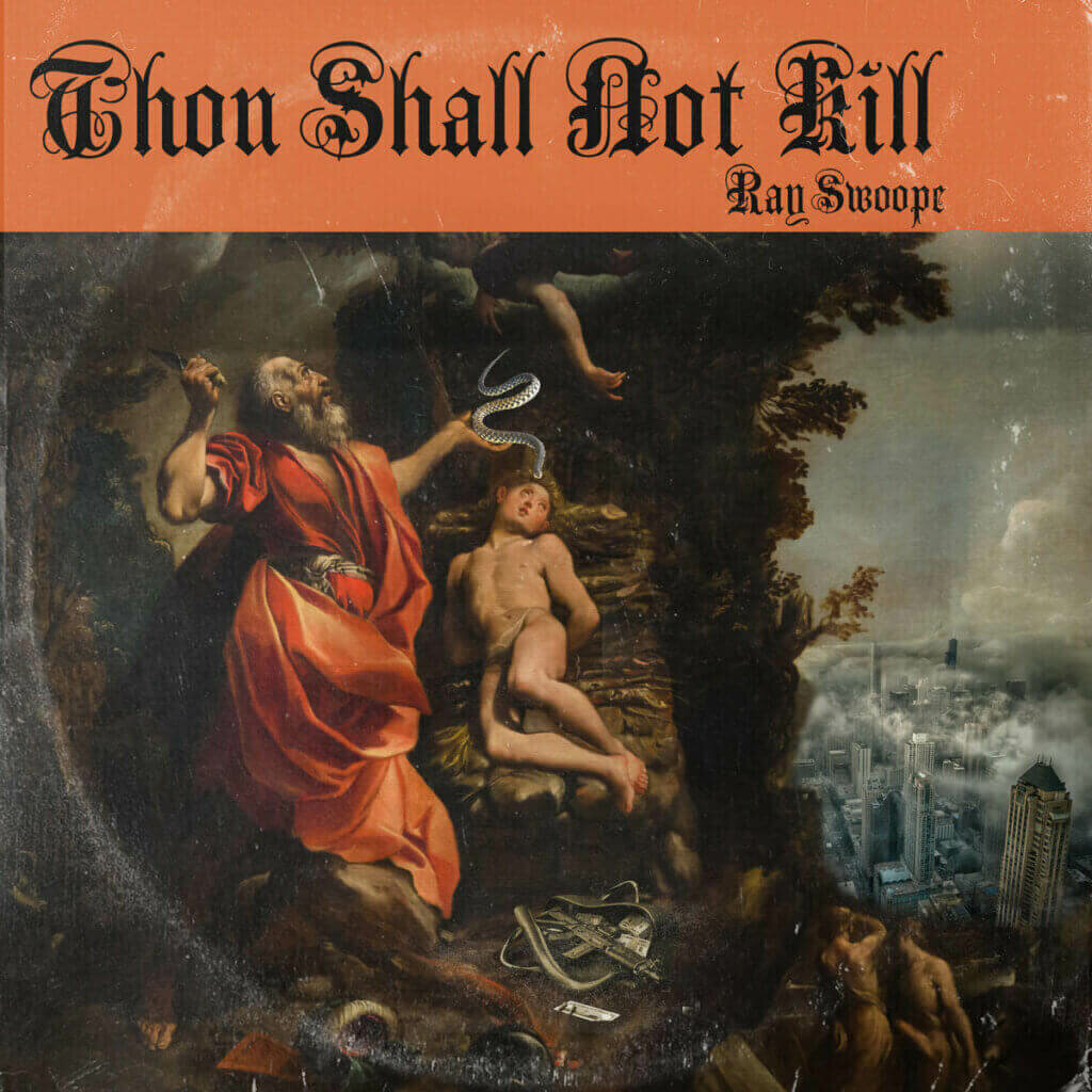 Ray Swoope - Thou Shall Not Kill