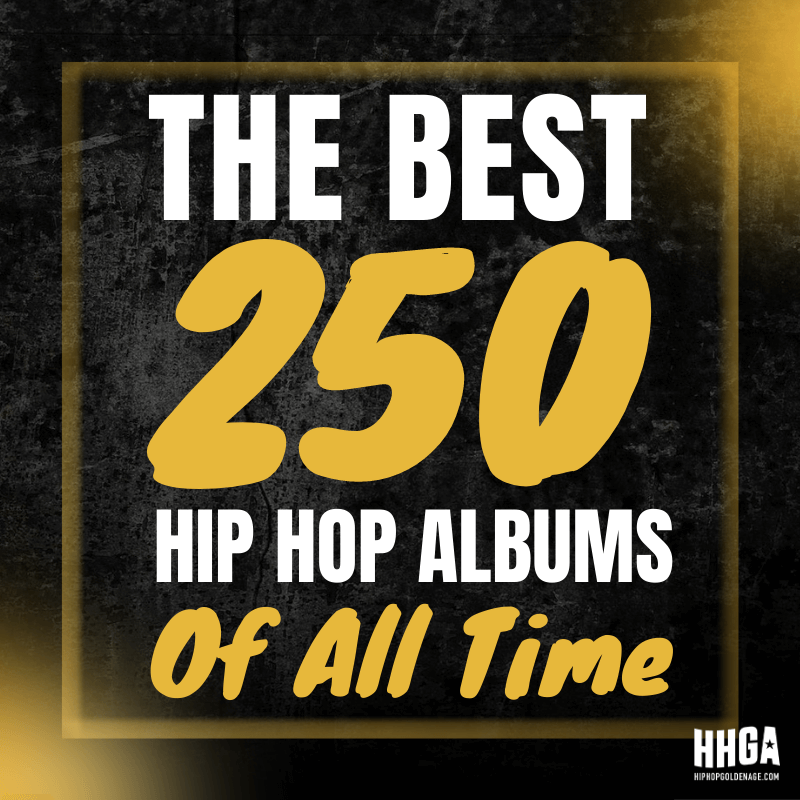 The Best 250 Hip Hop Albums Of All Time