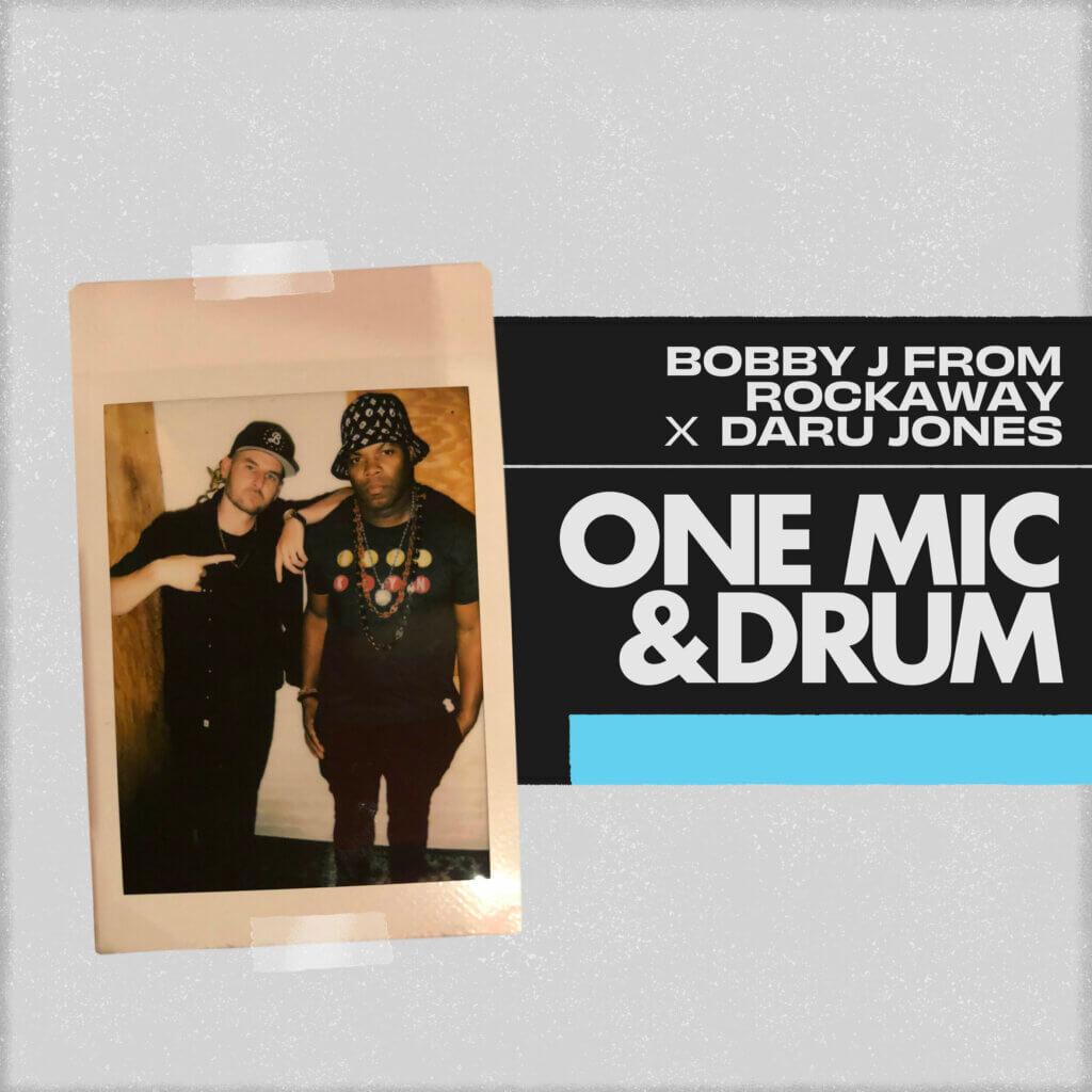 Bobby J From Rockaway & Daru Jones – One Mic & Drum
