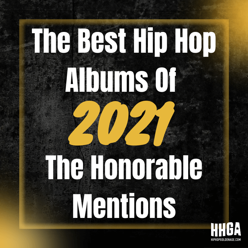 Best Hip Hop Albums Of 2021 - The Honorable Mentions
