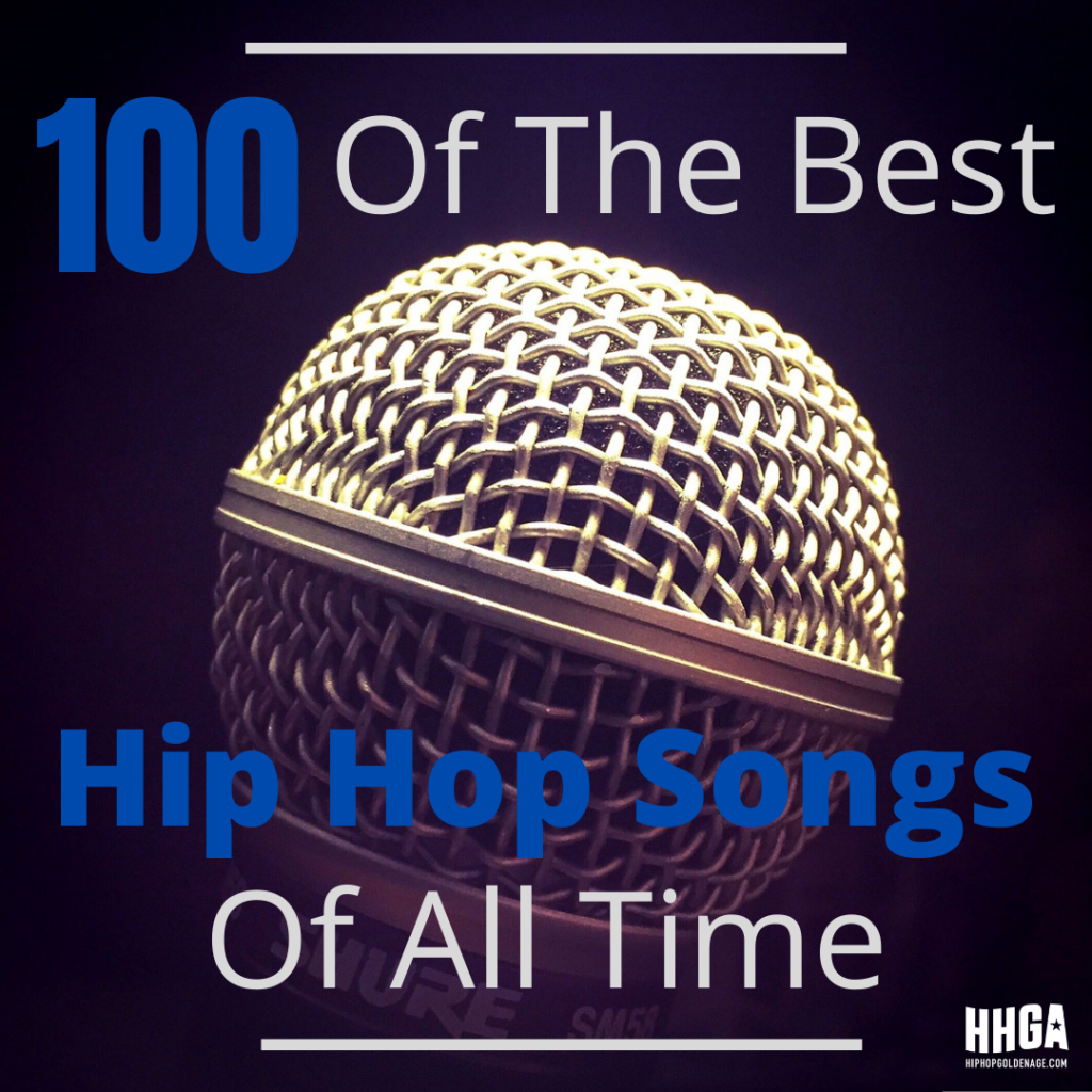 100 Of The Best Hip Hop Songs Of All Time